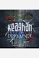 Keaghan in the Tales of Dreamside: The Dreamside Omnibus, Books 1 - 5 Audible Audiobook
