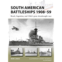 South American Battleships 1908–59: Brazil, Argentina, and Chile's great dreadnought race (New Vanguard Book 264) (English Edition)