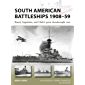 South American Battleships 1908–59: Brazil, Argentina, and Chile's great dreadnought race (New Vanguard Book 264)