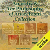 Anarchy & the Philosophy of Anarchism Collection: Mutual Aid: A Factor in Evolution, The Conquest of Bread, An Appeal to…