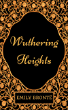 Wuthering Heights: By Emily Brontë: Illustrated (English Edition)