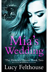 Mia's Wedding: A Contemporary Reverse Harem Romance Novel (The Heiress's Harem Book 2) Kindle Edition