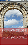 The Law of One: The universal law engrained on your soul that guides you to your destiny