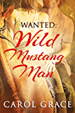 Wanted: Wild Mustang Man