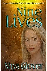 Nine Lives: Time Travel Romance (New Atlantis Time Travel Romance Book 1) Kindle Edition