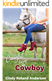 Caught Kissing the Cowboy: A Return to Snow Valley Romance (English Edition)