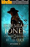 Jeremiah Jones Cowboy Sorcerer: Episode 4 (Cowboy Sorcerer serial)