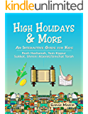 High Holidays & More: An Interactive Guide for Kids: Rosh Hashanah, Yom Kippur, Sukkot, Shmini Atzeret/Simchat Torah (Jewish Holidays for Children)