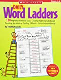 Daily Word Ladders: Grades 4–6: 100 Reproducible Word Study Lessons That Help Kids Boost Reading, Vocabulary, Spelling & Phonics Skills—Independently!