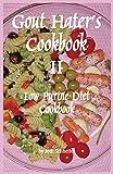 Gout Hater's Cookbook II: The Low Purine Diet Cookbook