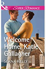 Welcome Home, Katie Gallagher (Mills & Boon Superromance) Kindle Edition