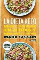 La dieta Keto: Reinicia tu metabolismo en 21 días y quema grasa de forma definitiva (Spanish Edition) Kindle Edition