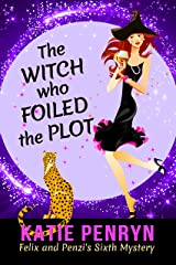 The Witch who Foiled the Plot (Mpenzi Munro Mysteries Book 6)
