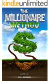 The Millionaire Method - How to get out of Debt and Earn Financial Freedom by Understanding the Psychology of the Millionaire Mind (Inspirational Books Series Book 7)