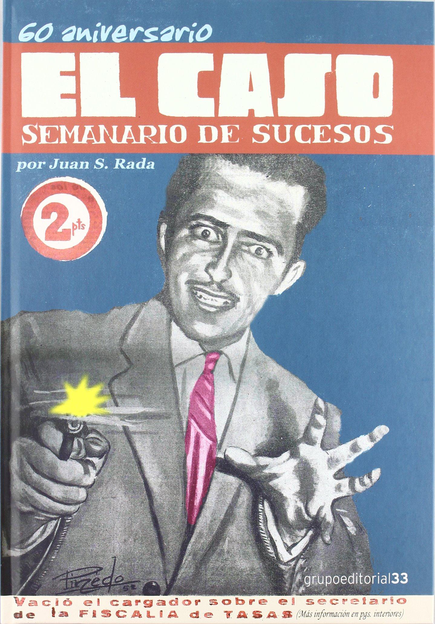 60 aniversario el caso - semanario de sucesos: Amazon.es: Rada, Juan S.: Libros