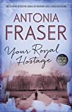 Your Royal Hostage: A Jemima Shore Mystery