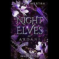Night Elves of Ardani: Book Three: Invocation