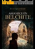 AMANECE EN BELCHITE (Spanish Edition)
