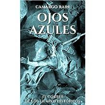 OJOS AZULES: El correr de los tiempos históricos (Spanish Edition) Jun 14, 2017