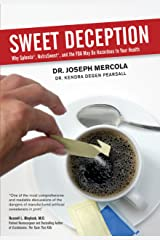 Sweet Deception: Why Splenda, NutraSweet, and the FDA May Be Hazardous to Your Health Kindle Edition