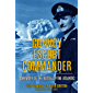 Convoy Escort Commander: A Memoir of the Battle of the Atlantic (Fighting U-Boats in WWII)