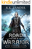 Road of a Warrior: The Silvan Book II