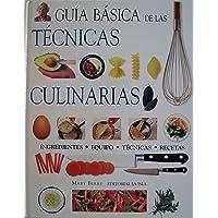 Guia Basica de Las Tecnicas Culinarias (Spanish Edition)