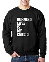 New Way 741 - Crewneck Running Late Is My Cardio Gym Workout Unisex Pullover Sweatshirt
