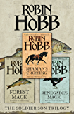 The Complete Soldier Son Trilogy: Shaman's Crossing, Forest Mage, Renegade's Magic