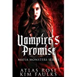 Vampire's Promise: A Dark Vampire Mafia Romance (Vampire Mafia Monsters Book 3)