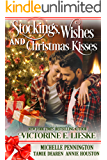 Stockings, Wishes and Christmas Kisses: Four Sweet Christmas Romance Novellas (Christmas Anthology Book 2)
