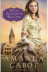 With Autumn's Return (Westward Winds Book #3): A Novel Kindle Edition
