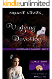 Undying Devotion: (Descendant of Darkness - Part 2) (ALMOST HUMAN - The Second Series Book 6)