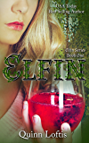 Elfin (Elfin Series Book 1)
