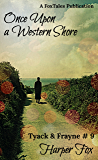 Once Upon A Western Shore: Book 9 in the Tyack & Frayne Mystery Series