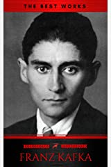 Franz Kafka: The Best Works Kindle Edition