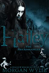 Hailey: The Necromancer (A Shadow Realm Novella Book 1) Kindle Edition