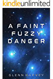 A Faint Fuzzy Danger