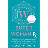 Super Woman Rx: Unlock the Secrets to Lasting Health, Your Perfect Weight, Energy, and Passion with Dr. Taz's Power Type Plan