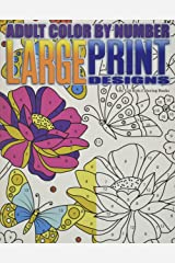 Adult Color By Number Large Print Designs (Premium Adult Coloring Books) (Volume 14) Paperback