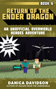 Return of the Ender Dragon: An Unofficial Overworld Heroes Adventure, Book Six