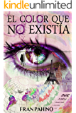 El color que no existía: Una historia de intriga, suspense y amor (Spanish Edition)
