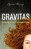 Gravitas: Valkyrie in the Forbidden Zone (The Gravitas Series - Sybil of Valkyrie Book 1)