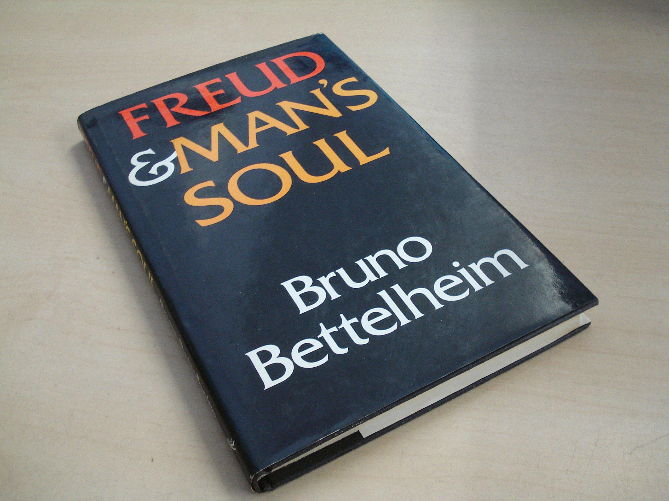 Freud and Man's Soul: Amazon.co.uk: Bruno Bettelheim: 9780701127046: Books