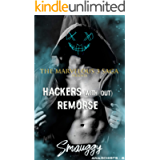 Hackers with(out) Remorse (The Reverse Harem Marvelous Three Saga: Anarchists Book 1)