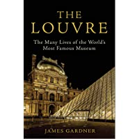 The Louvre: The Many Lives of the World's