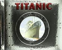 El Viaje Del Titanic: Contado Por Un Niño