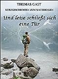 Und leise schließt sich eine Tür (German Edition)