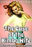 The Case of the Bimbo Wife: A Bimbo Transformation Mystery (English Edition)