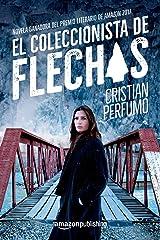 El coleccionista de flechas (Spanish Edition) Edición Kindle